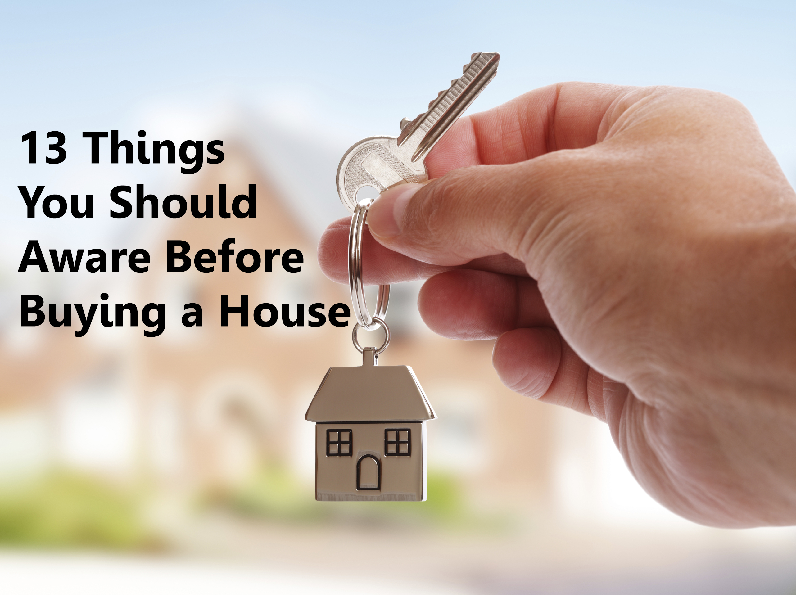 Things You Should Aware Before Buying a House